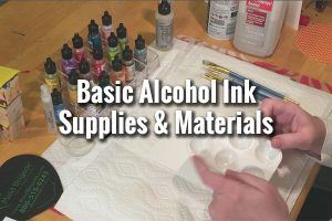 Standard Alcohol Ink Painting Materials
