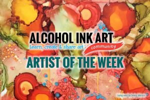 Alcoholo Ink Artist of the Week, Denise Johnson