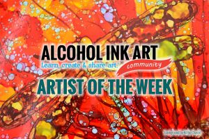Alcohol Ink Artist of the Week: Kellie Chasse