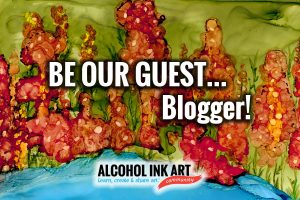 Be Our Guest Alcohol Ink Art Blogger