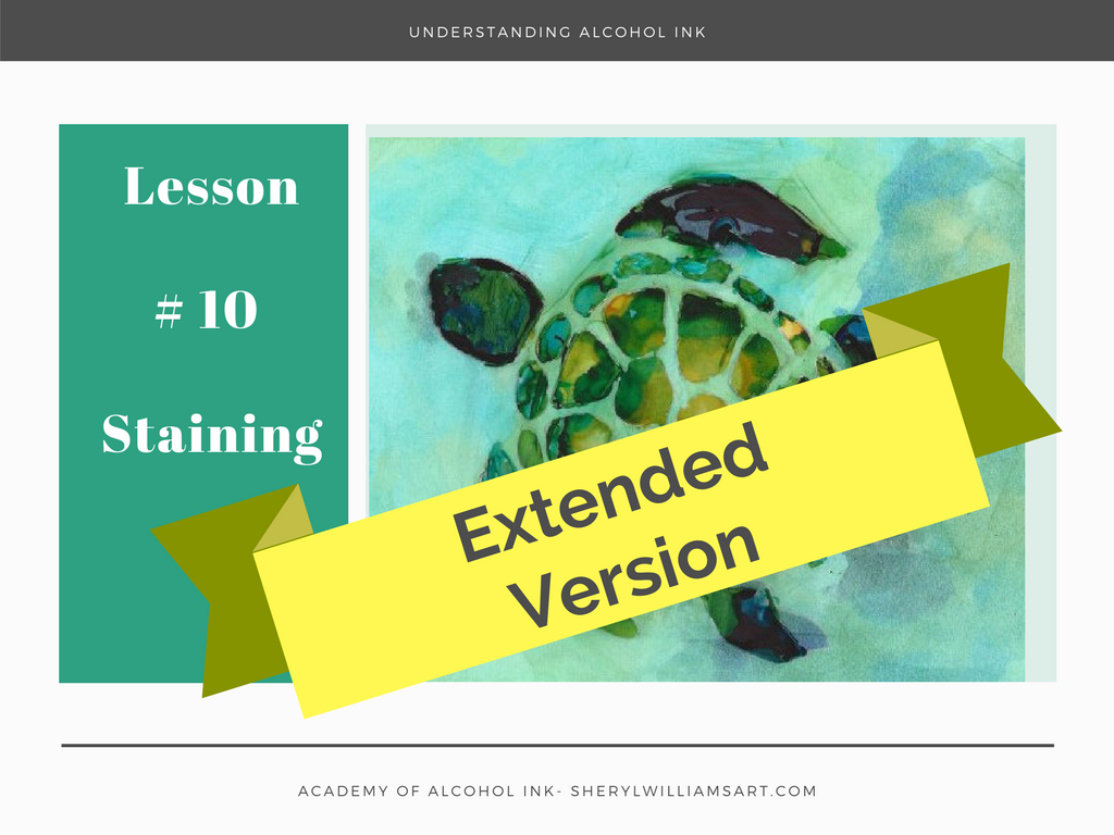 Understanding Alcohol Ink - Lesson #10 Staining - Extended Version