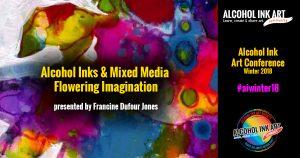 Alcohol Inks & Mixed Media Flowering Imagination