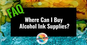 Where_Can_I_Buy_Alcohol_Ink_Supplies