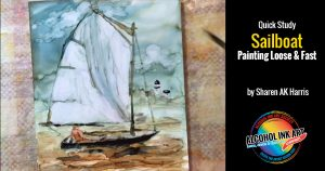 Paint with Alcohol Ink - Sailboat Quick Study