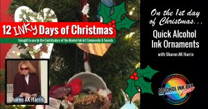Alcohol Ink Christmas Ornaments - 12 Inky Days of Christmas