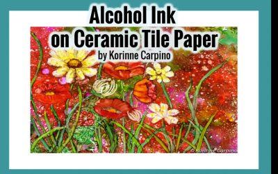Alcohol Ink on Ceramic Tile Paper – Mini Lesson