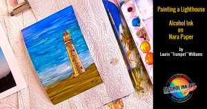 How to Paint with Alcohol Ink - Lighthouse on NARA Paper