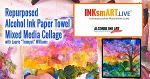 Repurposed Alcohol Ink Paper Towels
