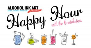 Alcohol Ink Happy Hour with the Contributors