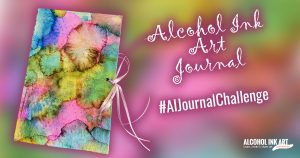 Alcohol Ink Art Journal Challenge