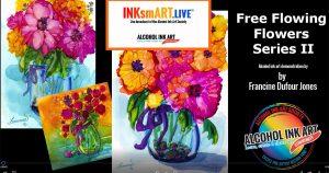 Free Flowing Flowers Series II with Francine Dufour
