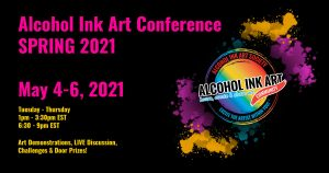 Alcohol Ink Art Conference Spring 2021