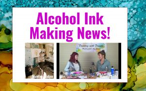 Alcohol ink in the news