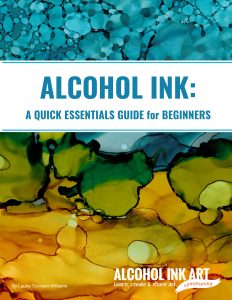 Alcohol Ink for Beginners : Essentials Guide